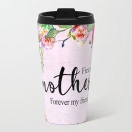 First my mother Travel Mug