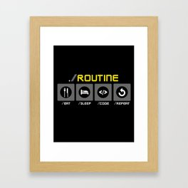 Funny Code Programmer Routine Quote Job Career Humour Framed Art Print