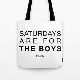 Saturdays are for the boys (Helvetica) Tote Bag