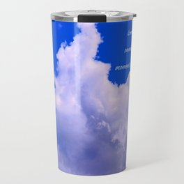 """Clouds #73"" Photo with poem: Love Is #4 Travel Mug"