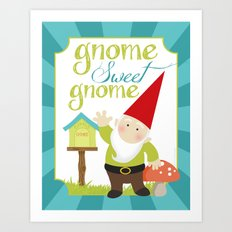 Gnome sweet gnome Art Print