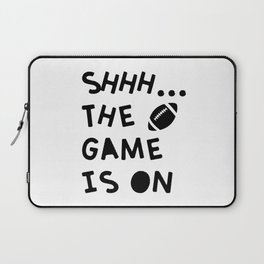 Shhh...The Game Is On Laptop Sleeve
