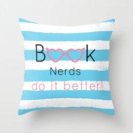 Book nerds Do it better Throw Pillow