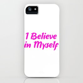 I Believe In Myself iPhone Case