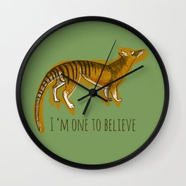 I´m one to believe ( thylacine ) Wall Clock