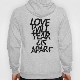 LOVE WILL TEAR US APART #black Hoody