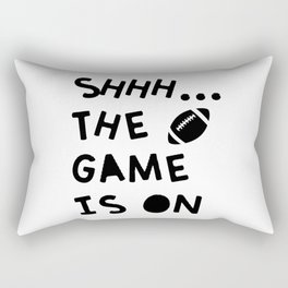Shhh...The Game Is On Rectangular Pillow