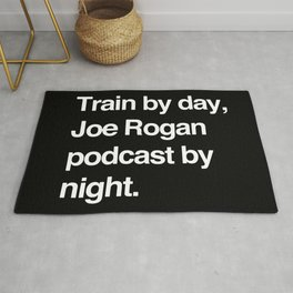 Train by day Joe Rogan podcast by night All Day Nick Diaz Rug