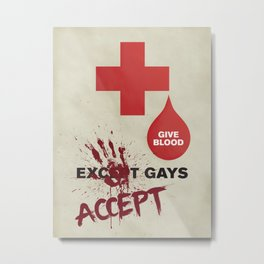 Give Blood: Except [Accept] Gays Metal Print