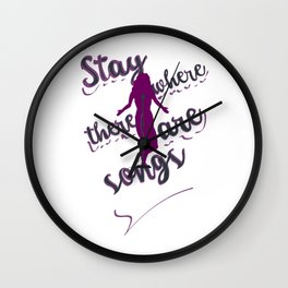 Stay where there are songs Wall Clock