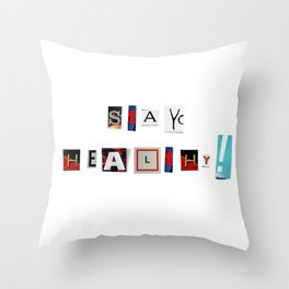 Anonymous Threatening Letter: Stay healthy! – Fight the Epidemic Throw Pillow