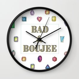 Bad&Boujee Wall Clock