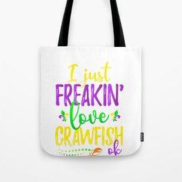 I Just Freakin Love Crawfish Mardi Gras Party Tote Bag