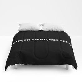 ANOTHER SHIRTLESS SELFIE Comforters