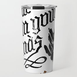 Your fate is in your hands Travel Mug