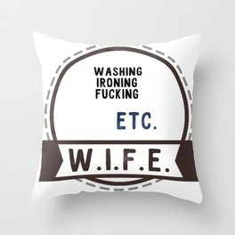 W.I.F.E. - wife, milf Throw Pillow