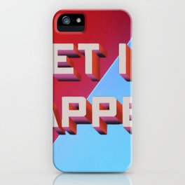 Let It Happen. iPhone Case