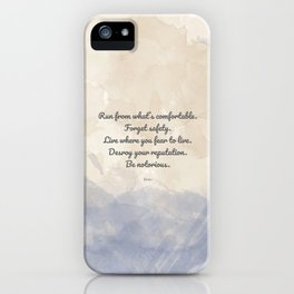 Forget Safety. Quote by Rumi on Courage iPhone Case