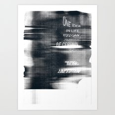 Uncertain Art Print