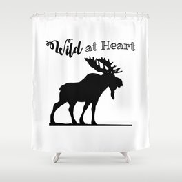 Wild at Heart-Moose Shower Curtain