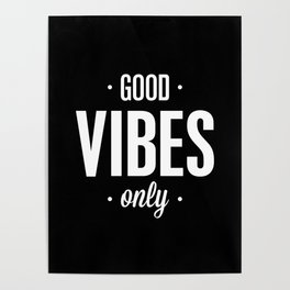 Good Vibes Only Black and White Typography Print Office Decor Wake Up Bedroom Poster Poster
