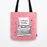 write Tote Bags featuring Write your own story. by Matthew Taylor Wilson