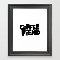 COFFEE FIEND Framed Art Print