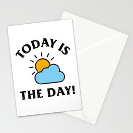 Special Day Design; Today is the day; Sun; Cloud, Cute design; Motivational design; Inspirational quote; Special occasion shirt; Funny cool best day; best day of my life Stationery Cards