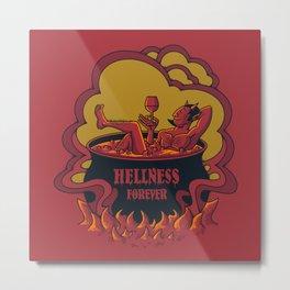 Hellness forever Metal Print