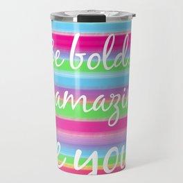Bold, Amazing YOU! Travel Mug