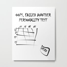 Oops, failed another personality test Metal Print