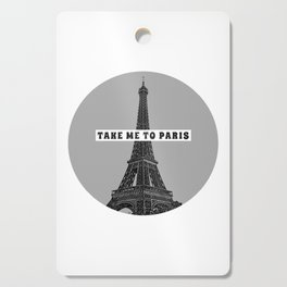 Take me to Paris Cutting Board
