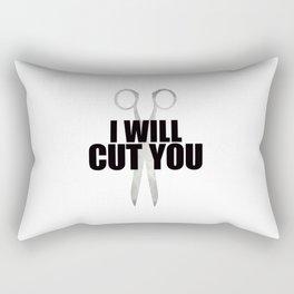 I Will Cut You Rectangular Pillow