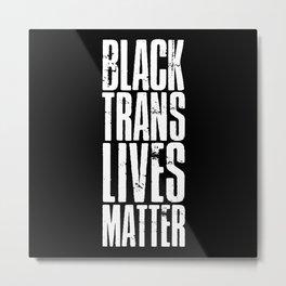 Black Trans Lives Matter Metal Print