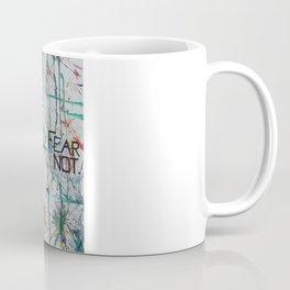Fear Not. Coffee Mug