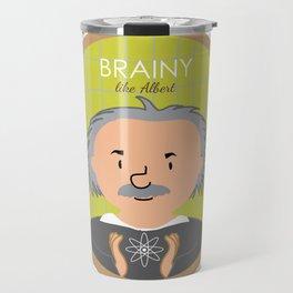 Brainy like Albert Einstein Travel Mug