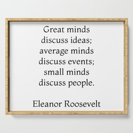 Great minds discuss ideas - Eleanor Roosevelt Quote Serving Tray