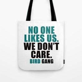 No one likes us. Tote Bag