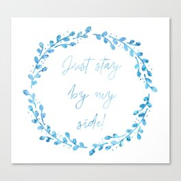Stay By My Side Canvas Print