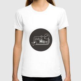 ¡Mira Mijo! T-shirt