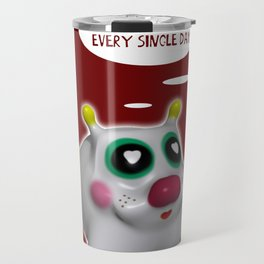 You must to love every single day Travel Mug