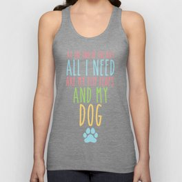 All I Need are My Flip Flops and My Dog Unisex Tank Top