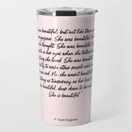 She is beautiful pink Travel Mug