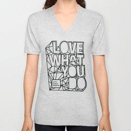 Love What You Do!!! Unisex V-Neck
