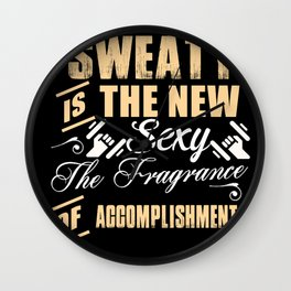 Sweaty Is The New Sexy The fragrance Of Accomplishment Wall Clock