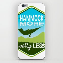 Hammock More.Worry Less. iPhone Skin