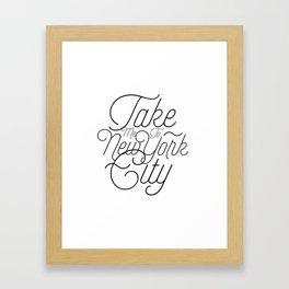Take Me To New York City Framed Art Print