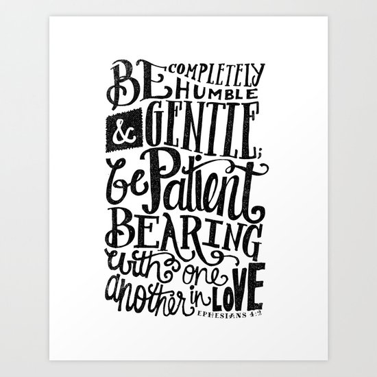 BE GENTLE BE PATIENT Art Print