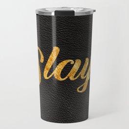 Slay Gold Metallic Typography Leather Background Travel Mug