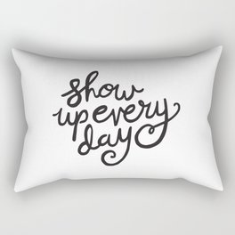 Show Up Every Day - Black Ink Hand Lettering Rectangular Pillow